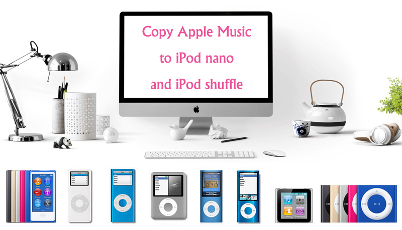 How to Copy Apple Music to iPod nano and iPod shuffle